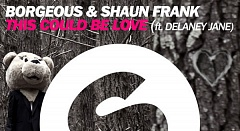 Borgeous & Shaun Frank feat. Delaney Jane - This Could Be Love