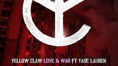 Yellow Claw feat. Yade Lauren - Love & War