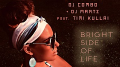 DJ Combo & DJ Martz  feat. Timi Kullai - Bright Side Of Life