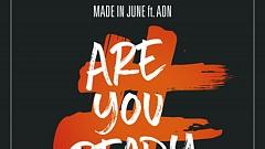 Made in June - Are You Ready