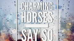 Charming Horses ft. Abaz - Say So