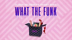 Oliver Heldens feat. Danny Shah - What the Funk