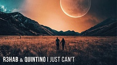 R3hab x Quintino - I Just Can't