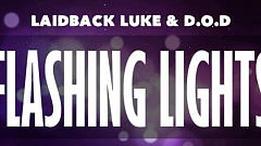 Flashing Lights - Laidback Luke & D.O.D