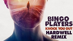 Bingo Players - Knock You Out (Hardwell Remix)